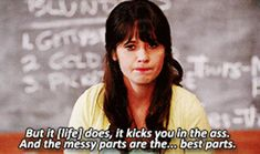 Because that's what this whole damn circus is all about. | 29 Honest Pieces Of Dating Advice From New Girl