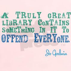 """""""A truly great library contains something in it to offend everyone."""" Read Banned Books!"""