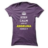 Keep Calm And Let Angelina Handle It