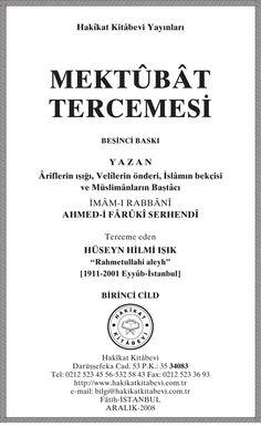 İmam-ı Rabbani – Mektubat-ı Rabbani Tercümesi PDF e kitap indir (E Book) Mektûbat Tercemesi - Îmâm-ı Rabbânî Ahmed-i Fârûki Serhendi  971 [m.1563] de doğan ve 1034 [m.1624] de vefât eden, ikinci bin yılın müced