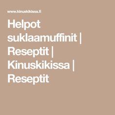 Helpot suklaamuffinit | Reseptit | Kinuskikissa | Reseptit