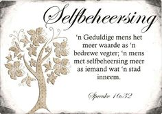 Selfbeheersing -  vrugte van die Gees Devotional Quotes, Faith Quotes, Bible Quotes, Qoutes, Work Quotes, Quotes To Live By, Afrikaanse Quotes, Prayer Times, Happy Relationships