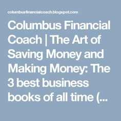 Columbus Financial Coach | The Art of Saving Money and  Making Money: The 3 best business books of all time (Will help y...