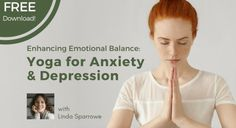 Free Download! Enhancing Emotional Balance: Yoga for Anxiety and Depression | YogaUOnline