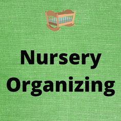 Nursery Organization, Organizing Your Home, Toronto