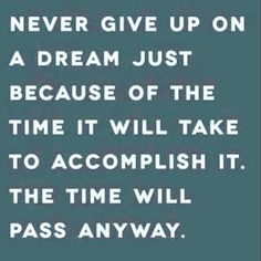 A little Tuesday morning motivation... Time will pass no matter what so we may as well make the most of it and go for our goals and dreams. I would much rather go after all that this life has to offer and have no regrets than to look back and be sorry that I never stepped out of my comfort zone to be truly all I was created to be. We all have more to give callings to follow more to learn more to love... Goals are individualized and personal you may simply want to start meditating daily begin…