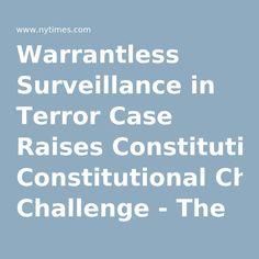 Warrantless Surveillance in Terror Case Raises Constitutional Challenge - The New York Times