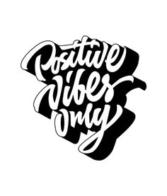 Positive Vibes Only T Shirt Graphic Tees is your new tee will be a great gift for him or her. I use only quality shirts such as gildan. Graffiti Lettering, Lettering Design, Graffiti Art, Logo Design, Design Art, Positive Vibes Only, Positive Quotes, Mom Jokes, Creative Typography