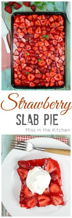 Strawberry Slab Pie Recipe for all of your summer get togethers and cookouts. Made with fresh strawberries! From MissintheKitchen.com