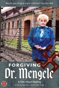Forgiving Dr. Mengele (2006) The journey to healing for a survivor of Auschwitz as well as the operating room of Josef Mengele who experimented on her and her twin sister Miriam.  Eva Mozes Kor, Sami Adwan, Dan Bar-O...6a