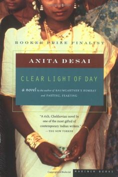 one of my favorites: Clear Light of Day by Anita Desai