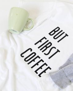 But First Coffee DIY graphic Tshirt from - a day in the life A Day In Life, But First Coffee, Cricut Creations, T Shirt Diy, Silhouette Projects, Diy Fashion, Tees, Shirts, Shirt Designs