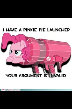 Pinkie launcher XD My Little Pony Friendship is Magic