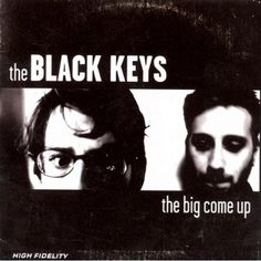 Black Keys, The – The Big Come Up