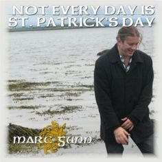 Marc Gunn - Not Every Day Is St. Patrick's Day