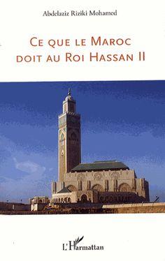 Ce que le Maroc doit au roi Hasan III