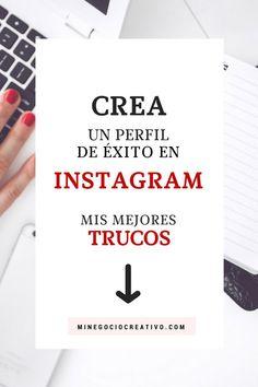 INSTAGRAM: Crea un perfil de éxito en Instagram: mis mejores trucos #instagram #marketingtips #negocio #emprendimiento