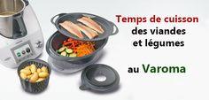 Temps de cuisson à la vapeur au Varoma de Thermomix, pour bien cuire les viandes et les légumes.