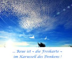 ... #Reue ist ~ die #Freikarte ~ im #Karussell des #Denkens !