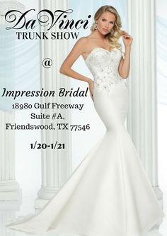 OH YES WE WILL BE THERE! The DaVinci Bridal TRUNK SHOW at Impression Bridal will be held tomorrow 1/20 through Friday 1/21 11:00 a.m.-6:00 p.m.. We will be showcasing our newest bridal gowns that you just have to see! We look forward to seeing all of you beautiful brides-to-be there.    Impression Bridal: 18980 Gulf Freeway Suite #A Friendswood TX 77546.