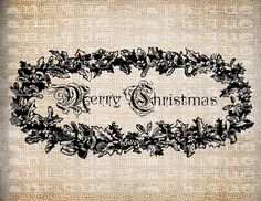 Antique Ornate Holly Merry Christmas Victorian Digital Download for Papercrafts, Transfer, Pillows, etc Burlap No. 5237