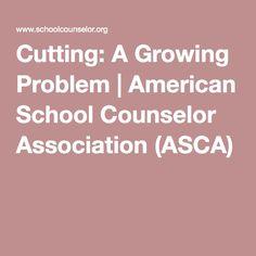 Cutting: A Growing Problem | American School Counselor Association (ASCA)