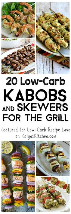 It's grilling season, and here are 20 Low Carb Kabobs and Skewers for the Grill from great bloggers all around the web! There are kabobs with beef, shrimp, salmon, chicken, vegetables, sausage, swordfish, and pork, so there's something for everyone! [featured for Low-Carb Recipe Love on KalynsKitchen.com]