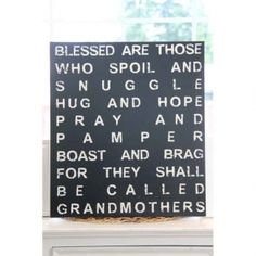 Sale ends in a few hours. 14.99 (Grandmother Sign)  http://hwinteriors.athome.com/60001853-blessed-are-the-grandmothers-sign.html
