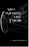 """With Friends Like These by L. Hunter Cassells #bookreview """"interested in reading more"""" #paranormal #ubanfantasy @Joy Davis"""