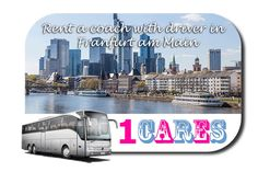 Rent a coach in Frankfurt with driver Visit Germany, Germany Travel, Frankfurt, Chartered Bus, Day Trip, Location, Maine, Coaching, Europe