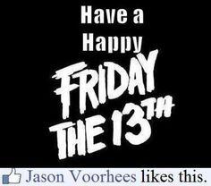 Happy Friday The Happy Friday The 50 Best Friday The Memes To Share On Social Media Friday The 13th Quotes, Friday The 13th Funny, Monday Quotes, Friday Funny Pictures, Friday Images, Friday The 13th Superstitions, Jason Friday, Teacher Memes, Friday Humor