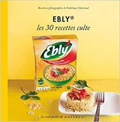 Télécharger Ebly, les 30 recettes culte Gratuit