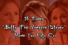 "18 Times ""Buffy The Vampire Slayer"" Made You Ugly Cry-yes! A million times yes! But they forgot S2 episode I only have Eyes for you where Angel and Buffy are possessed. Tears for days!"