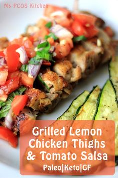 Lemon Garlic Chicken with a Fresh Tomato Salsa Side of Grilled Zucchinis Paleo/Keto/Gluten-free/Dairy-free Low-carb/Low-calorie 673 calories and net carbs Low Carb Chicken Recipes, Low Carb Dinner Recipes, Supper Recipes, Beef Recipes, Keto Dinner, Grill Recipes, Keto Chicken, Turkey Recipes, Baked Chicken