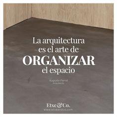 La arquitectura es el arte de organizar el espacio. Auguste Perret    #quotes #citas #arquitectos #perret