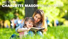 Charlotte Mason: The Ultimate Guide to Homeschool Methods Feature