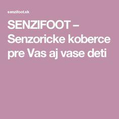 SENZIFOOT – Senzoricke koberce pre Vas aj vase deti Barefoot, Vase, Logos, Logo, Vases, Jars