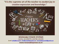 "#Renewablepowersystemsdelhi wishes #HappyTeachersDay2020 ""It is the supreme art of the teacher to awaken joy in creative expression and knowledge."""