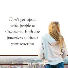 People and situations are powerless without reaction. Happy Quotes, Me Quotes, Qoutes, Motivational Quotes, Inspirational Quotes, Happiness Quotes, Photo Quotes, Life Advice, Best Self
