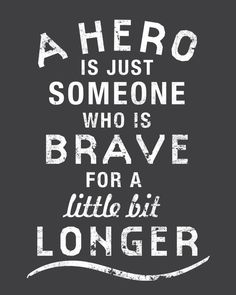 A Hero Is Just Someone Who Is Brave Inspirational by AuraBowman, $19.00