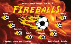 Fireballs B55158  digitally printed vinyl soccer sports team banner. Made in the USA and shipped fast by BannersUSA.  You can easily create a similar banner using our Live Designer where you can manipulate ALL of the elements of ANY template.  You can change colors, add/change/remove text and graphics and resize the elements of your design, making it completely your own creation.