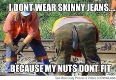 No skinny jeans for real men...