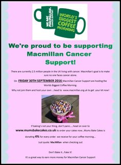 We're supporting MacMillan Cancers World's Biggest Coffee Morning...order your cakes from www.mumsbakecakes.co.uk #charity #gifts #cake #youcantesatflowers #alternativegifts #presents