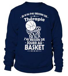 # J'ai Besoin de Jouer au Basket .  Je n'ai pas Besoin de Thérapie... J'ai Besoin de Jouer au Basket...------------------------------------------------------*** Disponible également enTshirts Col V et Débardeurs => CliquezICI*** etenSweats à Capuche=> CliquezICI------------------------------------------------------==>Visitez notreBoutique en Lignepour plus de choix------------------------------------------------------Edition limitée... Impression sur Tissus de Haute Qualité…