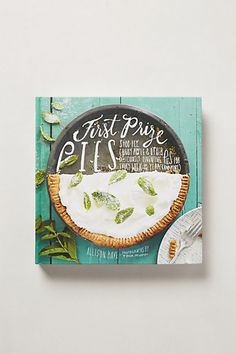 First Prize Pies #anthropologie