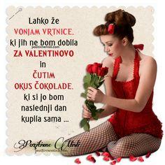 Lahko že vonjam vrtnice, ki jih ne bom dobila za valentinovo in že čutim ...