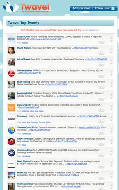 Twavel is a very simple site which brings together the best travel deals listed on Twitter. Based on popularity, the best deals move to the top of the list and the ones most relevant to the visitor (based on their location at the time of visiting Twavel) are shown first. http://twavel.com/