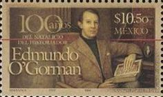 100 Years Birthday of the Historian Edmundo O 'Gorman
