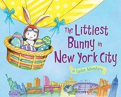 The Littlest Bunny in New York City: An Easter Adventure by Lily Jacobs