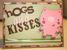 """create a cirtter """"hogs and kisses"""" card"""
